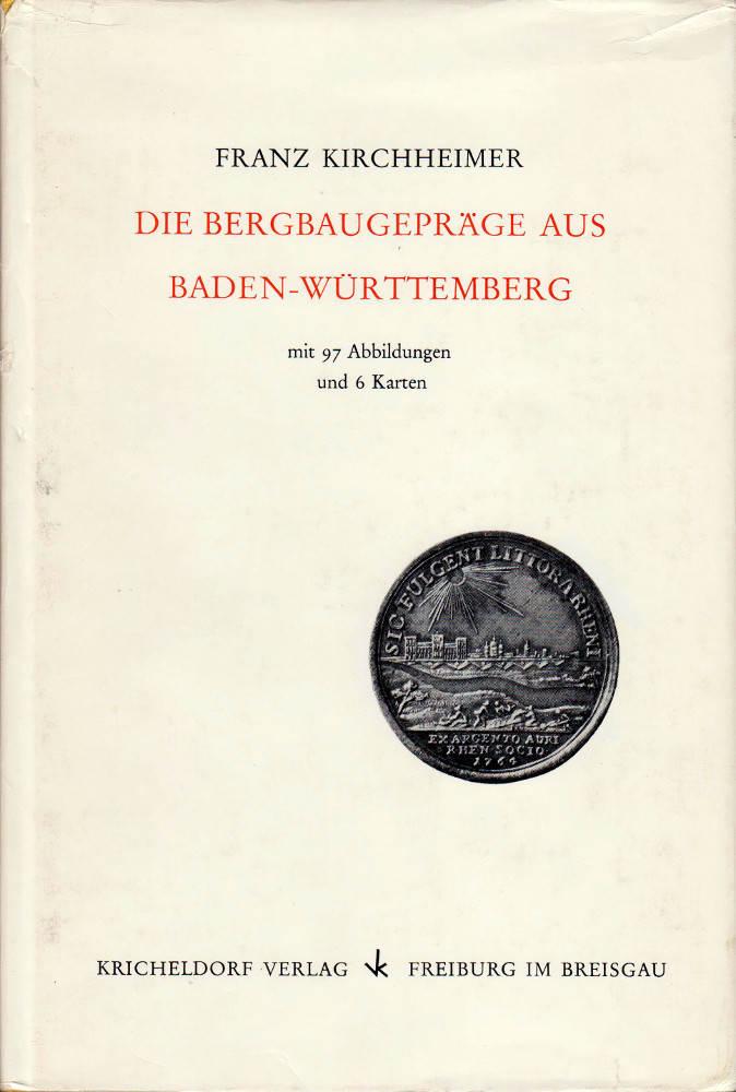 1967 KIRCHHEIMER, F. Die Bergbaugepräge aus Baden-Württemberg