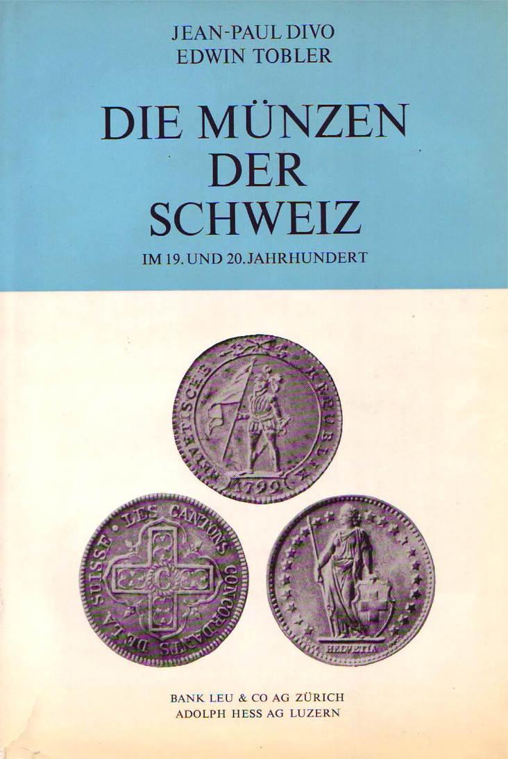 1967 DIVO, J.-P./TOBLER, E. DIE MÜNZEN DER SCHWEIZ IM 19. UND 20. JAHRHUNDERT. II-III