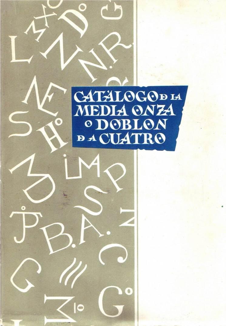 1962 LOPEZ CHAVES Y SANCHEZ, L. CATALOGO DE LA MEDIA ONZA O DOBLON DE A CUATRO. II-III