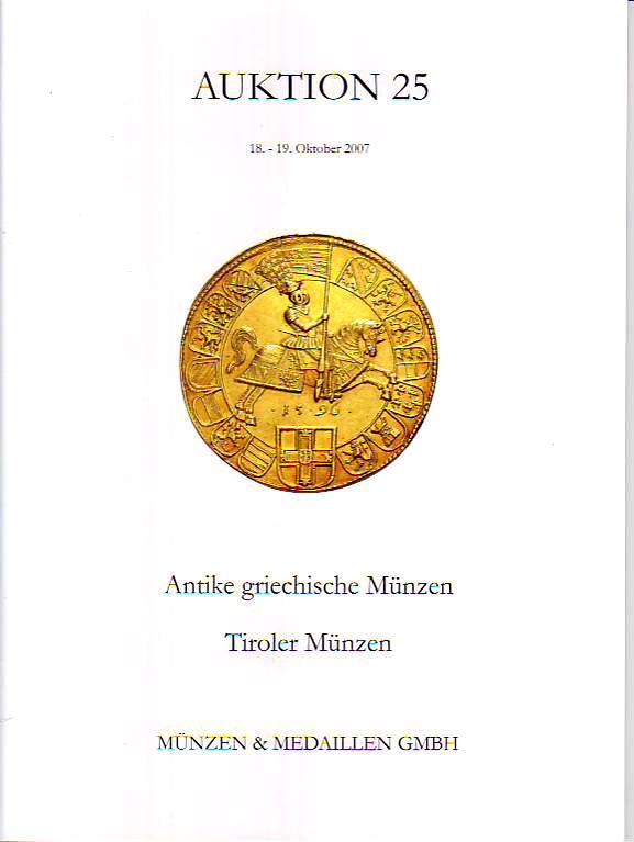 Auktion 25 2007 Münzen & Medaillen GmbH Antike griechische Münzen; Tiroler Münzen.